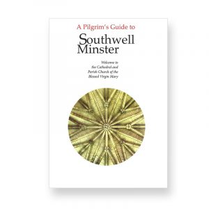 Southwell Minster A Pilgrim's Guide