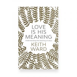 Love is His Meaning by Keith Ward