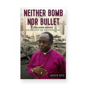 Neither Bomb Nor Bullet Benjamin Kwashi