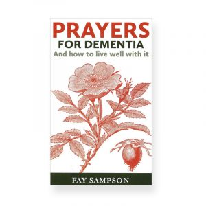 Prayers for Dementia by Fay Sampson