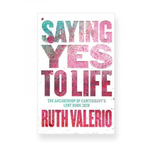 Saying Yes to Life by Ruth Valerio