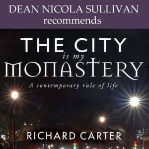 Dean Nicola Recommends The City is my Monastry