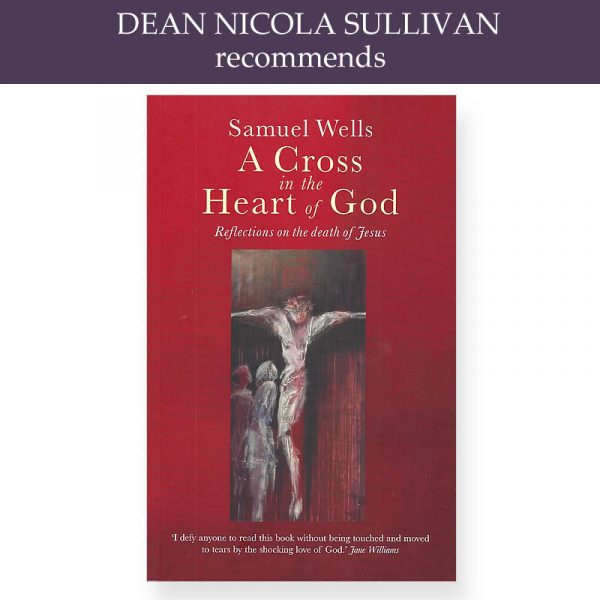 Dean Nicola recommends A Cross in the Heart of God