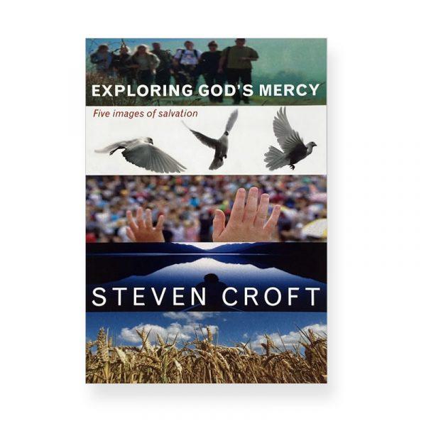 Exploring Gods Mercy by Steven Croft