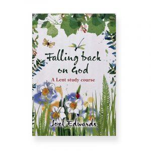 Falling Back on God by Joel Edwards