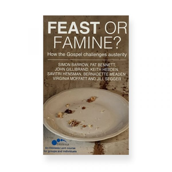 Feast or Famine - a Lent Course