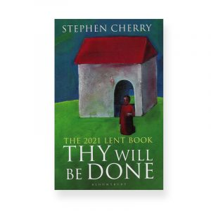 Thy Will Be Done by Stephen Cherry