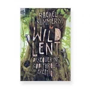 Wild Lent by Rachel Summers