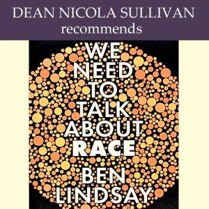 Dean's Book Choice: We Need to Talk About Race